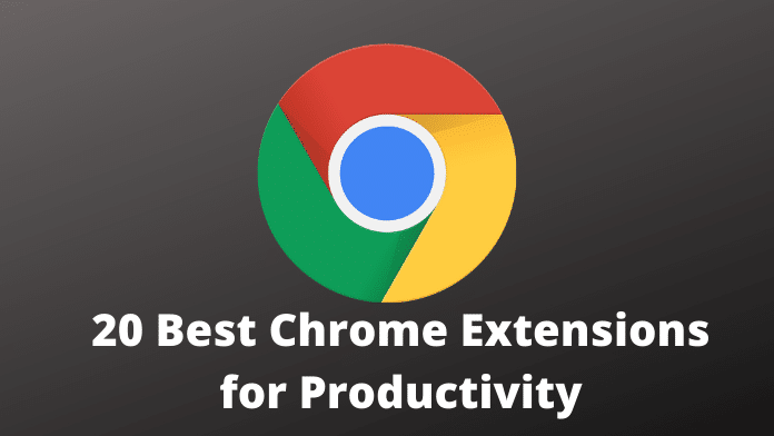20 Best Chrome Extensions for Productivity
